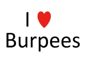 I Love Burpees!